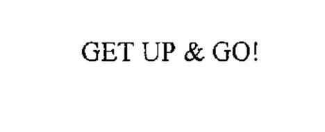 GET UP & GO!
