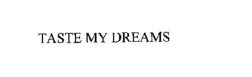 TASTE MY DREAMS