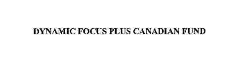 DYNAMIC FOCUS PLUS CANADIAN FUND