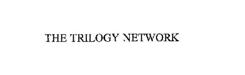 THE TRILOGY NETWORK