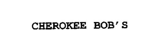 CHEROKEE BOB' S