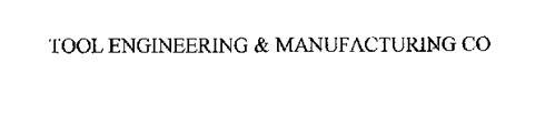 TOOL ENGINEERING & MFG