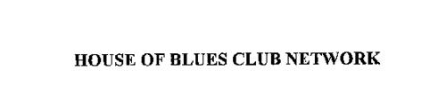 HOUSE OF BLUES CLUB NETWORK