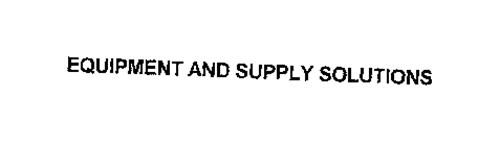 EQUIPMENT AND SUPPLY SOLUTIONS