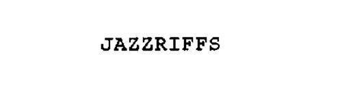 JAZZRIFFS