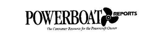 POWERBOAT REPORTS THE CONSUMER RESOURCE FOR THE POWERCRAFT OWNER