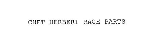 CHET HERBERT RACE PARTS