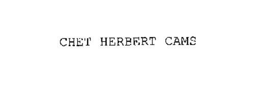 CHET HERBERT CAMS