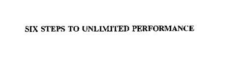 SIX STEPS TO UNLIMITED PERFORMANCE