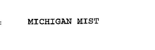 MICHIGAN MIST