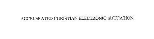 ACCELERATED CHRISTIAN ELECTRONIC EDUCATION