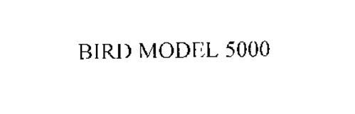 BIRD MODEL 5000