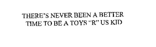 THERE'S NEVER BEEN A BETTER TIME TO BE A TOYS
