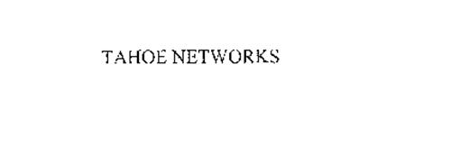 TAHOE NETWORKS