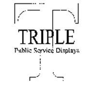 TRIPLE T PUBLIC SERVICE DISPLAYS