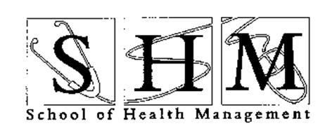 SHM SCHOOL OF HEALTH MANAGEMENT