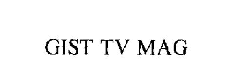 GIST TV MAG