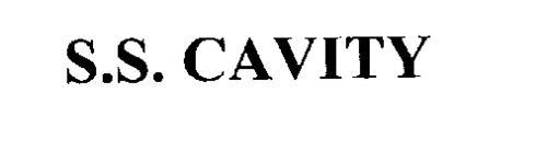 S.S. CAVITY