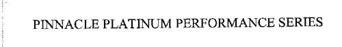 PINNACLE PLATINUM PERFORMANCE SERIES