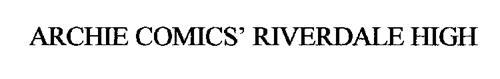 ARCHIE COMICS' RIVERDALE HIGH