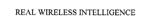 REAL WIRELESS INTELLIGENCE