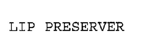 LIP PRESERVER