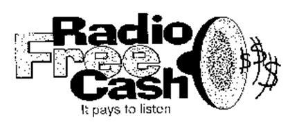 RADIO FREE CASH IT PAYS TO LISTEN