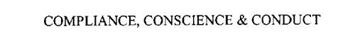 COMPLIANCE, CONSCIENCE & CONDUCT