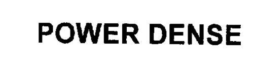 POWER DENSE