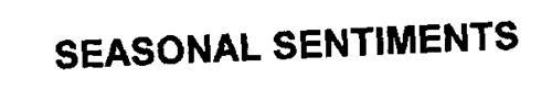 SEASONAL SENTIMENTS
