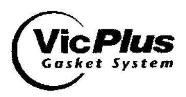 VIC PLUS GASKET SYSTEM