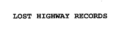 LOST HIGHWAY RECORDS