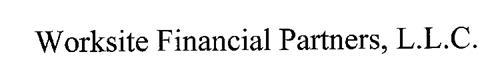 WORKSITE FINANCIAL PARTNERS, L.L.C.
