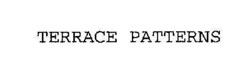 TERRACE PATTERNS