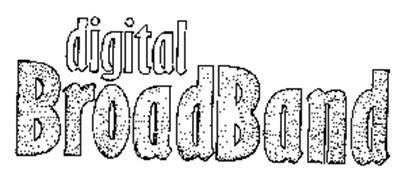 DIGITAL BROADBAND