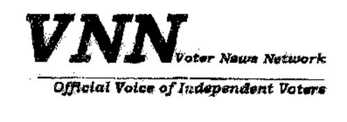 VNN VOTER NEWS NETWORK OFFICIAL VOICE OF INDEPENDENT VOTERS
