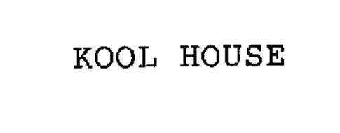 KOOL HOUSE