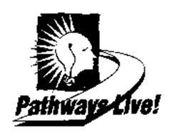 PATHWAYS LIVE!