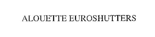 ALOUETTE EUROSHUTTERS