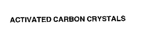 ACTIVATED CARBON CRYSTALS
