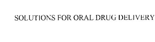 SOLUTIONS FOR ORAL DRUG DELIVERY