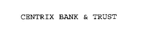 CENTRIX BANK & TRUST
