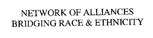 NETWORK OF ALLIANCES BRIDGING RACE AND ETHNICITY
