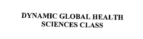 DYNAMIC GLOBAL HEALTH SCIENCES CLASS