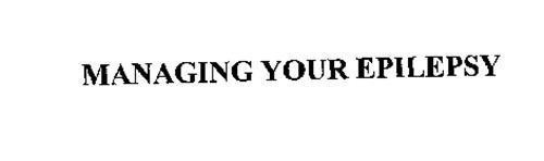 MANAGING YOUR EPILEPSY