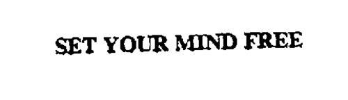 SET YOUR MIND FREE