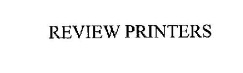 REVIEW PRINTERS