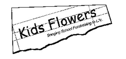 KIDS FLOWERS BRINGING SCHOOL FUNDRAISING TO LIFE.