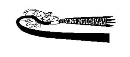 FLYING MULCHMAN