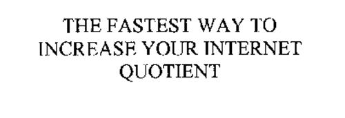 THE FASTEST WAY TO INCREASE YOUR INTERNET QUOTIENT